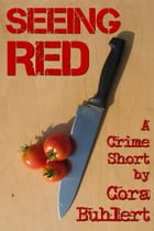 Seeing Red: Two Crime Shorts by Cora Buhlert
