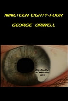 Nineteen Eighty-Four - 1984 by George Orwell