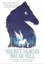 The Secret Horses of Briar Hill Cover Image