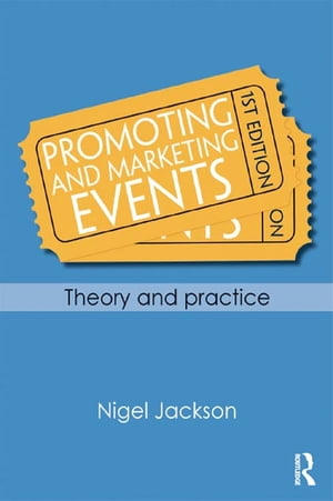 Promoting and Marketing Events Theory and Practice
