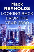 Looking Backward From the Year 2000 by Mack Reynolds