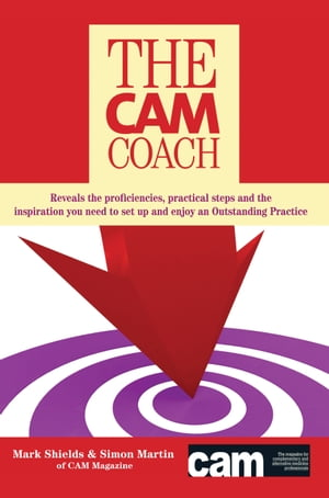 The CAM Coach Reveals the Proficiencies,  Practical Steps and the Inspiration you Need to Set Up and Enjoy an Outstanding Practice