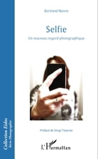 Selfie: Un nouveau regard photographique by Bertrand Naivin