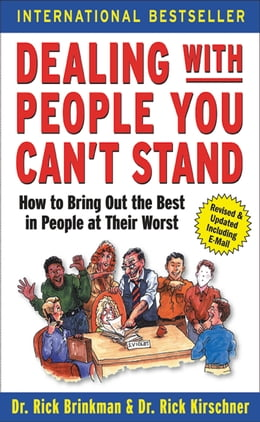 Book Dealing with People You Can't Stand: How to Bring Out the Best in People at Their Worst: How to… by Dr. Rick Brinkman