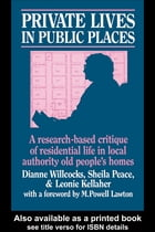 Private Lives in Public Places: Research-based Critique of Residential Life in Local Authority Old…