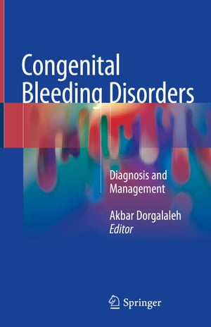 Congenital Bleeding Disorders: Diagnosis and Management