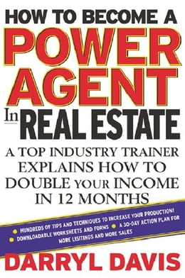 Book How To Become a Power Agent in Real Estate: A Top Industry Trainer Explains How to Double Your… by Davis, Darryl