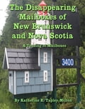 The Disappearing Mailboxes of New Brunswick and Nova Scotia ca2211bd-a377-44af-82fd-d2f7a5318434
