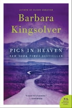 Pigs in Heaven: Novel, A by Barbara Kingsolver