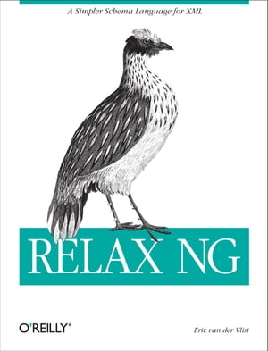 RELAX NG: A Simpler Schema Language for XML