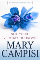 Not Your Everyday Housewife by Mary Campisi