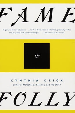 Book Fame & Folly: Essays by Cynthia Ozick