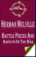 Battle Pieces and Aspects of the War by Herman Melville