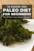 Paleo Diet For Beginners: Top 30 Paleo Snack Recipes Revealed! 1df19970-affb-482f-bf08-d7e1b55d3a28