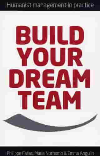 Build Your Dream Team: Humanist Management in Practice