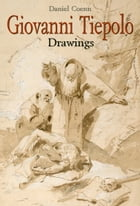 Giovanni Tiepolo: Drawings by Daniel Coenn