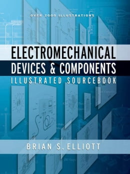 Book Electromechanical Devices & Components Illustrated Sourcebook by Elliott, Brian