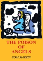 THE POISON OF ANGELS