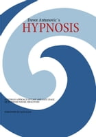 Hypnosis: A German Approach of Easy and Safe Usage of Hypnosis for Selfdiscovery!! by Davor Antunovic