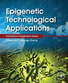 Epigenetic Technological Applications by Yujun George Zheng