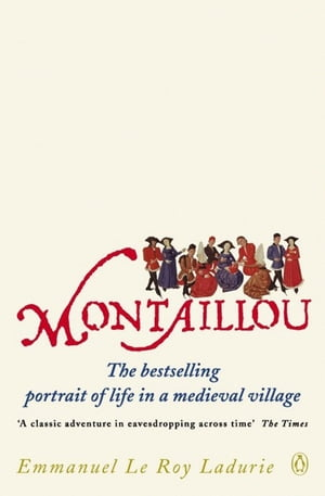 Montaillou Cathars and Catholics in a French Village 1294-1324