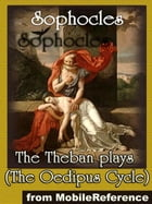 The Theban Plays: (The Oedipus Cycle - Including Oedipus The King, Oedipus At Colonus And Antigone) (Mobi Classics) by Sophocles,F. Storr (Translator)