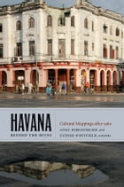 Havana beyond the Ruins: Cultural Mappings after 1989 by Anke Birkenmaier