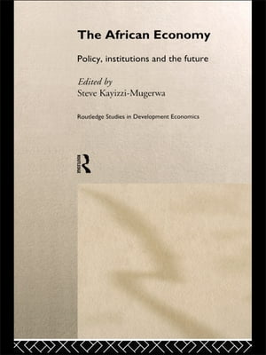 The African Economy Policy,  Institutions and the Future
