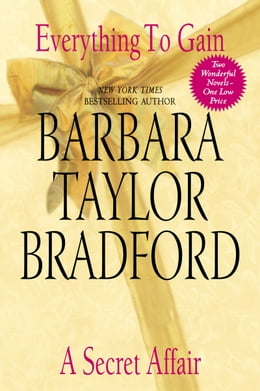 Book Everything to Gain and A Secret Affair by Barbara Taylor Bradford