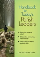 Handbook for Todays Parish Leaders by Infantino, Ginger