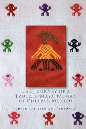 The Journey of a Tzotzil-Maya Woman of Chiapas,  Mexico Pass Well over the Earth