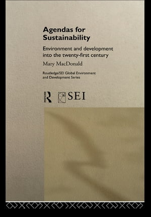 Agendas for Sustainability Environment and Development into the 21st Century