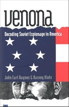 Venona: Decoding Soviet Espionage in America by John Earl Haynes