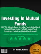 Investing In Mutual Funds by David A. Martinez