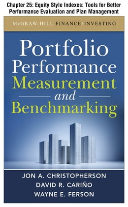 Book Portfolio Performance Measurement and Benchmarking, Chapter 25 - Equity Style Indexes: Tools for… by David R. Carino