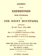 Early Western Travels 1748-1846, Volume XIV: James's Account of S. H. Long's Expedition, 1819-1820, Part I by Reuben Gold Thwaites, Editor