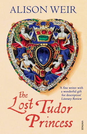 The Lost Tudor Princess A Life of Margaret Douglas,  Countess of Lennox