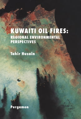 Book Kuwaiti Oil Fires: Regional Environmental Perspectives by Husain, T.