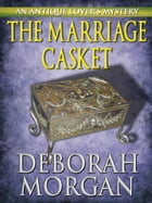 The Marriage Casket by Deborah Morgan