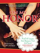 On My Honor: Real Life Lessons from America's First Girl Scout by Shannon Kleiber