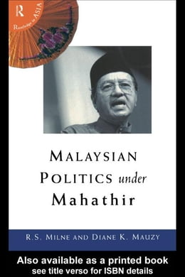Book Malaysian Politics Under Mahathir by Milne, R. S.