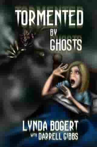 Tormented by Ghosts by Lynda Bogert