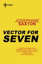 Vector for Seven by Josephine Saxton