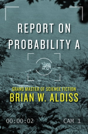 Report on Probability A by Brian W. Aldiss