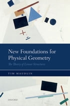 New Foundations for Physical Geometry: The Theory of Linear Structures