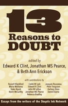 13 Reasons To Doubt: Essays from the writers of Skeptic Ink