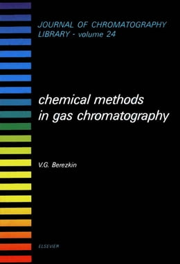 Book Chemical Methods in Gas Chromatography by Berezkin, V.G.