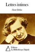 9791021347823 - Hector Berlioz: Lettres intimes - Livre