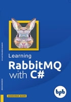Learning RabbitMQ with C# by Saineshwar Bageri