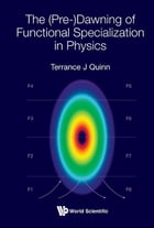 The (Pre-)Dawning of Functional Specialization in Physics by Terrance J Quinn